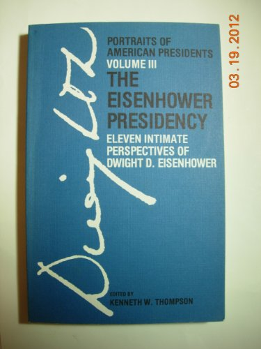 The Eisenhower Presidency: Thompson, Kenneth W.