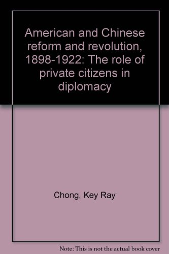 9780819140326: Americans and Chinese reform and revolution, 1898-1922: The role of private citizens in diplomacy