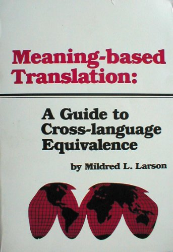 9780819143006: Meaning-Based Translation: A Guide to Cross-Language Equivalence