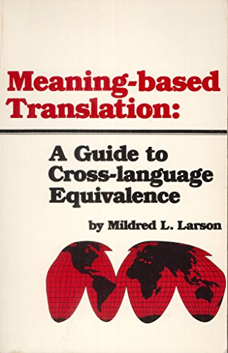 9780819143013: Meaning-Based Translation: A Guide to Cross-Language Equivalence
