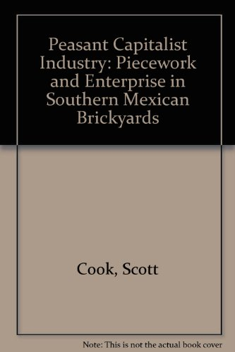 9780819143211: Peasant Capitalist Industry: Piecework and Enterprise in Southern Mexican Brickyards