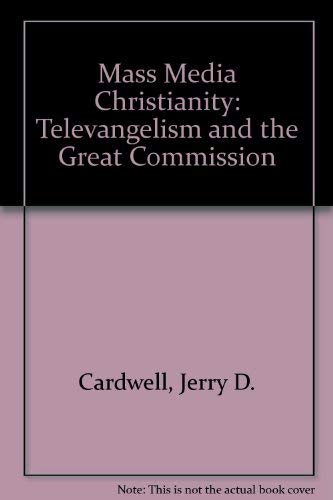 9780819143235: Mass Media Christianity: Televangelism and the Great Commission