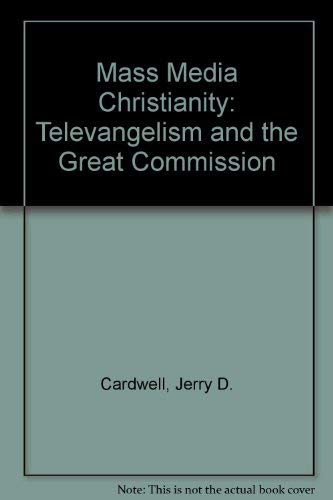 9780819143242: Mass Media Christianity: Televangelism and the Great Commission