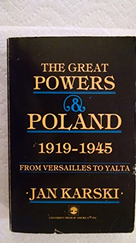 9780819143990: The Great Powers and Poland 1919-1945: From Versailles to Yalta