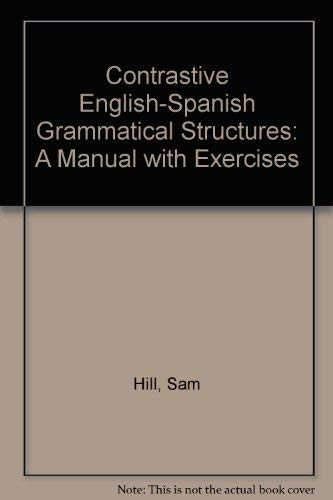 9780819144065: Contrastive English-Spanish Grammatical Structures: A Manual With Exercises