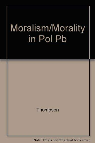 9780819144256: Moralism and Morality in Politics and Diplomacy