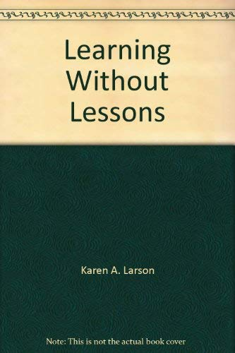 Learning Without Lessons: Karen A. Larson