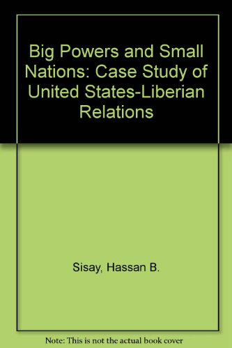 9780819145079: Big Powers and Small Nations: Case Study of United States-Liberian Relations