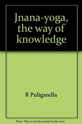 Jnana Yoga: Puligandla, Professor Ramakrishna, Puligandla, R