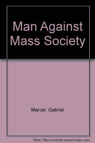 9780819145475: Man Against Mass Society