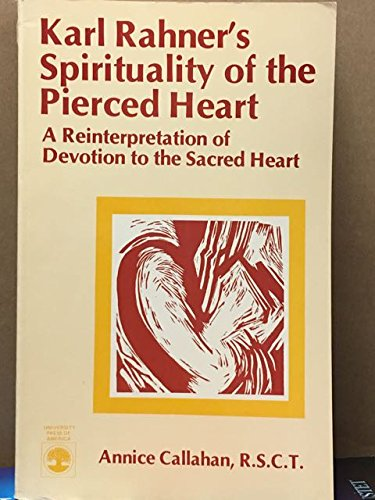 9780819145697: Karl Rahner's Spirituality of the Pierced Heart: A Reinterpretation of Devotion to the Sacred Heart