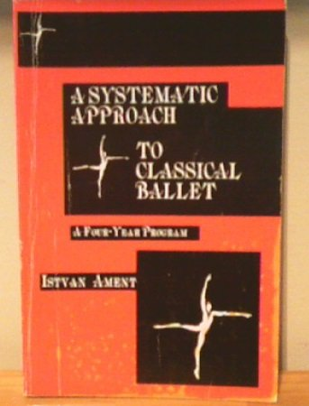 9780819146908: Systematic Approach to Classical Ballet