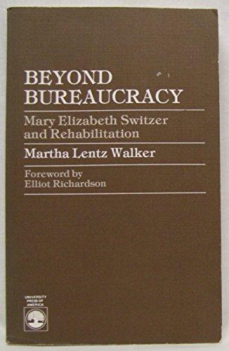 9780819147332: Beyond Bureaucracy: Mary Elizabeth Switzer and Rehabilitation