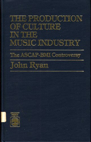 9780819147424: The Production of Culture in the Music Industry: The Ascap-BMI Controversy