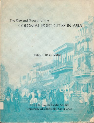 9780819147622: Rise and Growth of the Colonial Port Cities in Asia