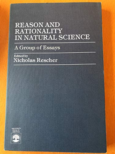 9780819147646: Reason and Rationality in Natural Science: A Group of Essays
