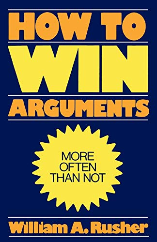 9780819147714: How to Win Arguments