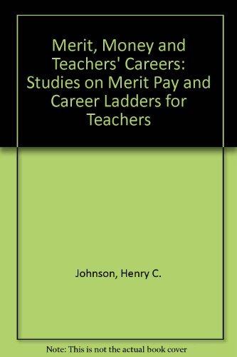 9780819148209: Merit, Money and Teachers' Careers: Studies on Merit Pay and Career Ladders for Teachers