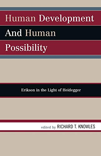 9780819149930: Human Development and Human Possibility: Erikson in the Light of Heidegger