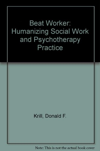 9780819150950: Beat Worker: Humanizing Social Work and Psychotherapy Practice