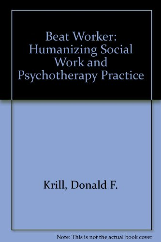9780819150967: Beat Worker: Humanizing Social Work and Psychotherapy Practice