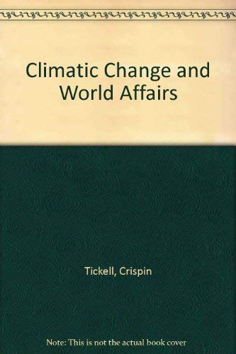 9780819151056: Climatic Change and World Affairs, Revised Edition