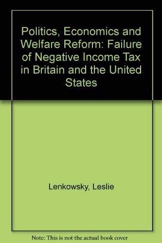 9780819152152: Politics, Economics and Welfare Reform: Failure of Negative Income Tax in Britain and the United States