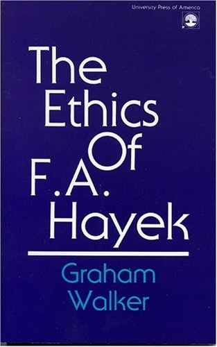 9780819152510: The Ethics of F. A. Hayek