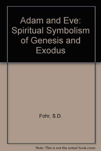 9780819152688: Adam and Eve: The Spiritual Symbolism of Genesis and Exodus