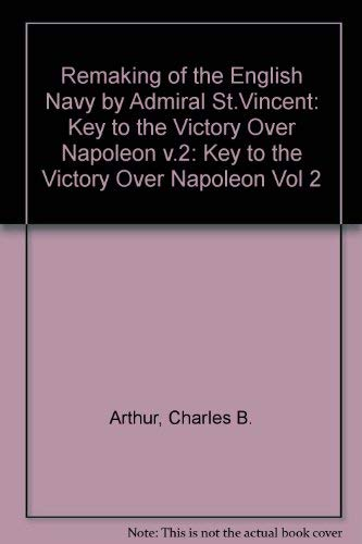 The Remaking of the English Navy By: Arthur,Charles B.