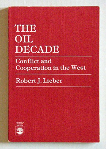9780819154668: The Oil Decade: Conflict and Cooperation in the West