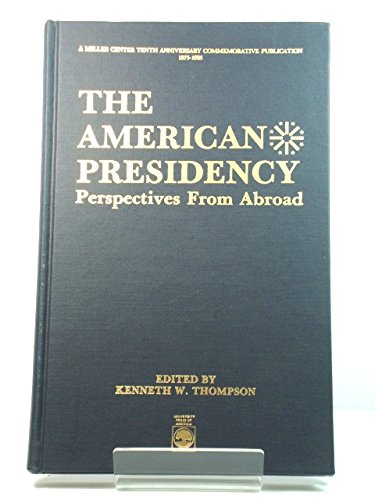 The American Presidency: Perspectives from Abroad (Vol: Thompson, Kenneth W.