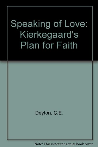 9780819155030: Speaking of Love: Kierkegaard's Plan for Faith