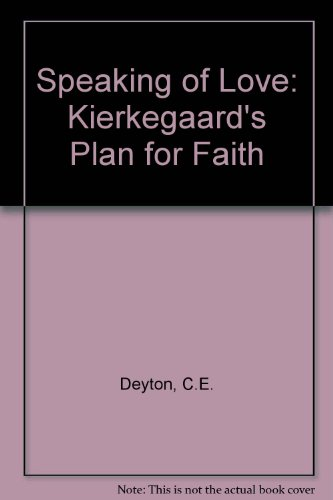 9780819155047: Speaking of Love: Kierkegaard's Plan for Faith