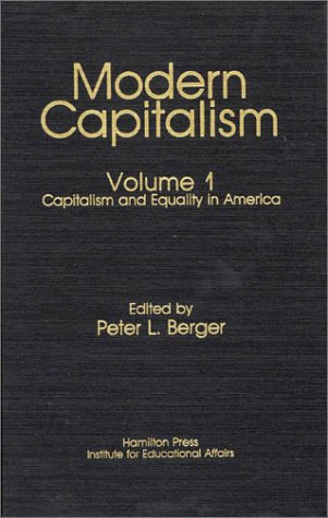 9780819155726: Capitalism and Equality in America: Modern Capitalism (CPS Publications in Philosophy of Science) (Volume 1)