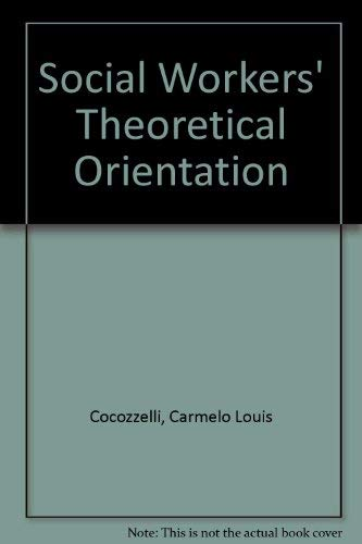 Social Workers' Theoretical Orientations: Carmelo Louis Cocozzelli