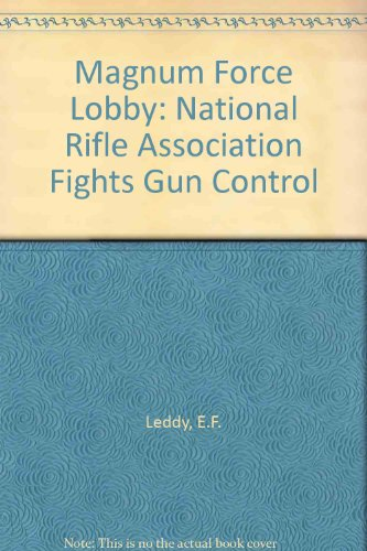 9780819157003: Magnum Force Lobby: The National Rifle Association Fights Gun Control