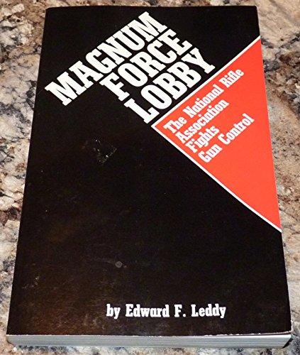 9780819157010: Magnum Force Lobby: National Rifle Association Fights Gun Control