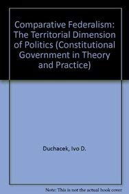 9780819157416: Comparative Federalism (Constitutional Government in Theory and Practice)