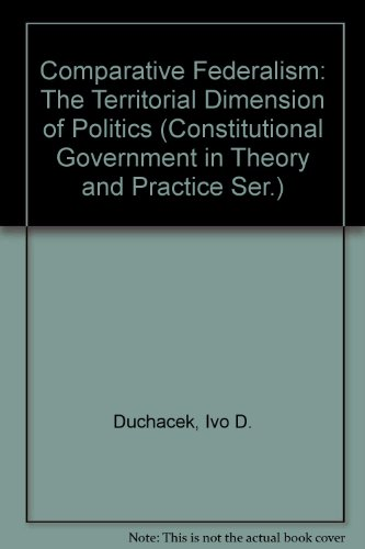 9780819157423: Comparative Federalism: The Territorial Dimension of Politics (Constitutional Government in Theory and Practice Ser.)