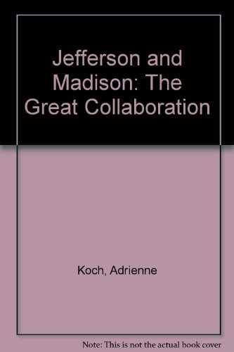 9780819158765: Jefferson and Madison: The Great Collaboration