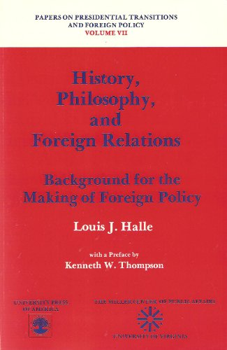HISTORY, PHILOSOPHY, AND FOREIGN RELATIONS Background for the Making of Foreign Policy: Halle, ...