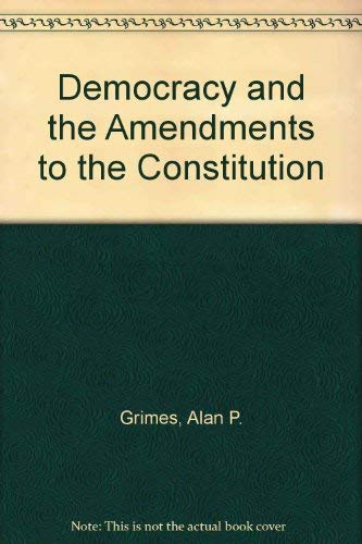 9780819162861: Democracy and the Amendments to the Constitution