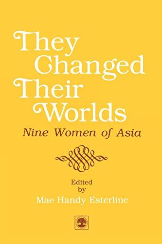 They Changed Their Worlds: Nine Women of: Esterline, Mae Handy,