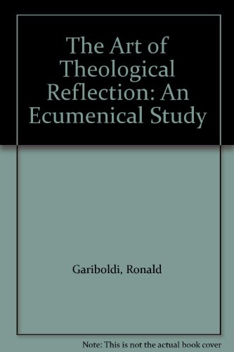 9780819163172: The Art of Theological Reflection: An Ecumenical Study