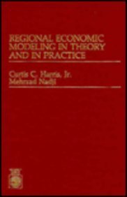 Regional Economic Modeling in Theory and in Practice: Harris, Curtis C., Nadji, Mehrzad