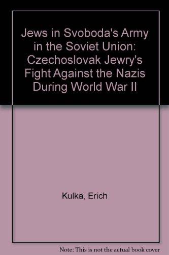 9780819165763: Jews in Svoboda's Army in the Soviet Union: Czechoslovak Jewry's Fight Against the Nazis During World War II