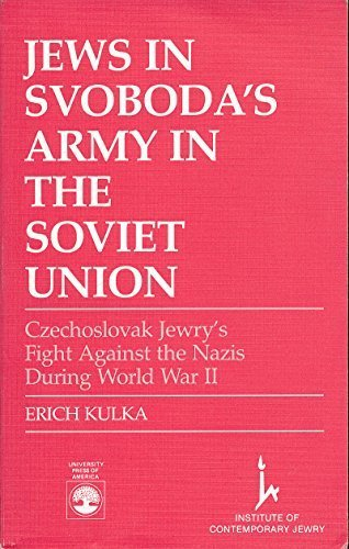 9780819165770: Jews in Svoboda's Army in the Soviet Union: Czechoslovak Jewry's Fight Against the Nazis During World War II