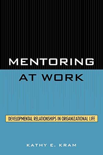 9780819167552: Mentoring at Work: Developmental Relationships in Organizational Life