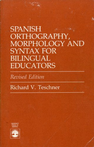 9780819168214: Spanish Orthography, Morphology and Syntax for Bilingual Educators